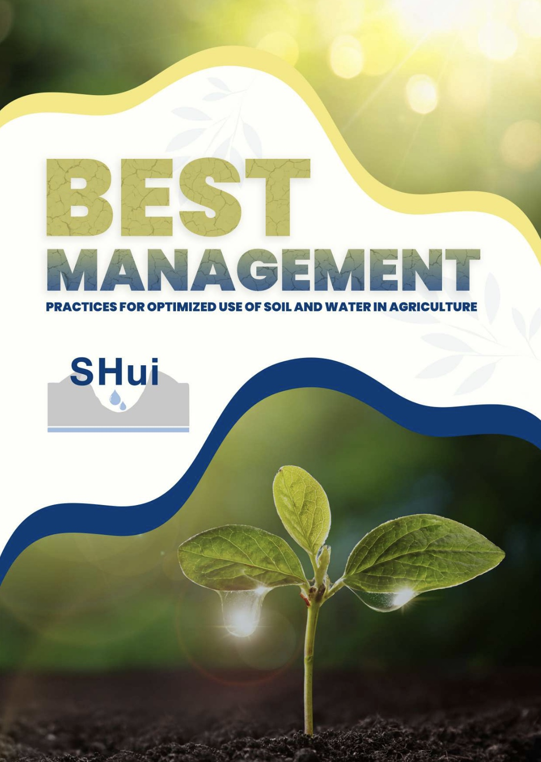 Best management practices for optimized use of soil and water in agriculture